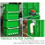 Trickle Filter Tipe Jumbo by solusikolam.com